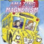 Amazing Magnetism Magic School Bus - Magnet Project