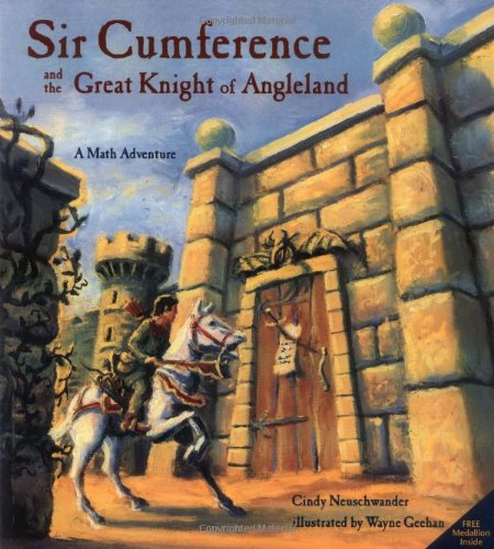 Sir Cumference and the Great Knight of Angleland - living maths
