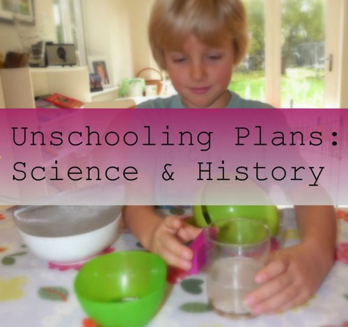 Unschooling science and history