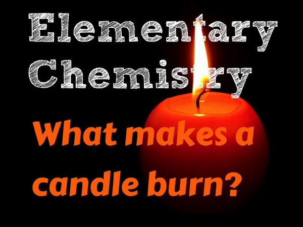 Science how candles burn